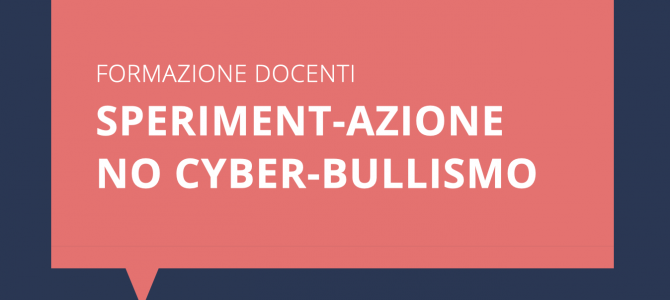 Formazione Docenti. Speriment-Azione No Cyber bullismo. Aggiornato 02/10/2018