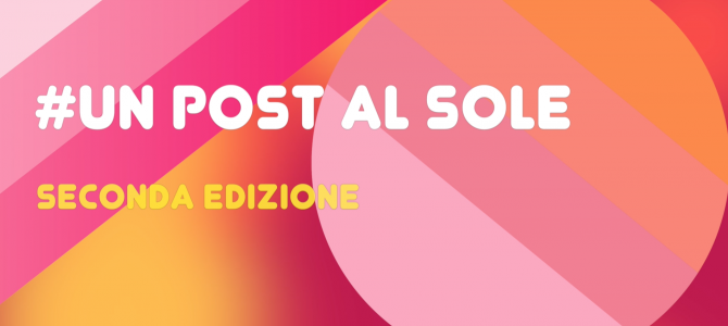 Video presentazione concorso #Un Post al Sole