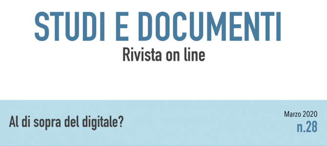 """Studi e Documenti"" n. 28 – Al di sopra del digitale?"